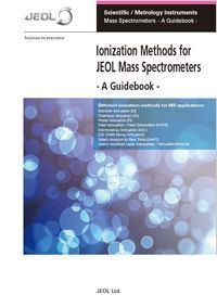 Ionization Methods for JEOL Mass Spectrometers. A Guidebook